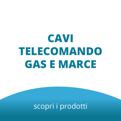Cavi Telecomando Gas e Marce
