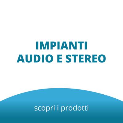 Impianti Audio e Stereo