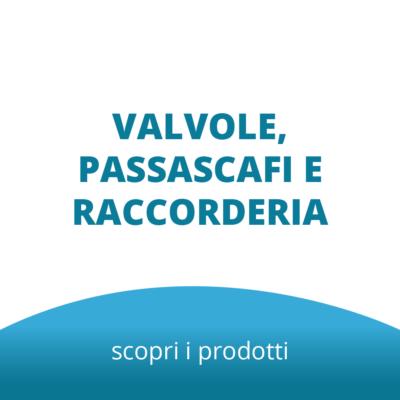 Valvole, Passascafi e Raccorderia